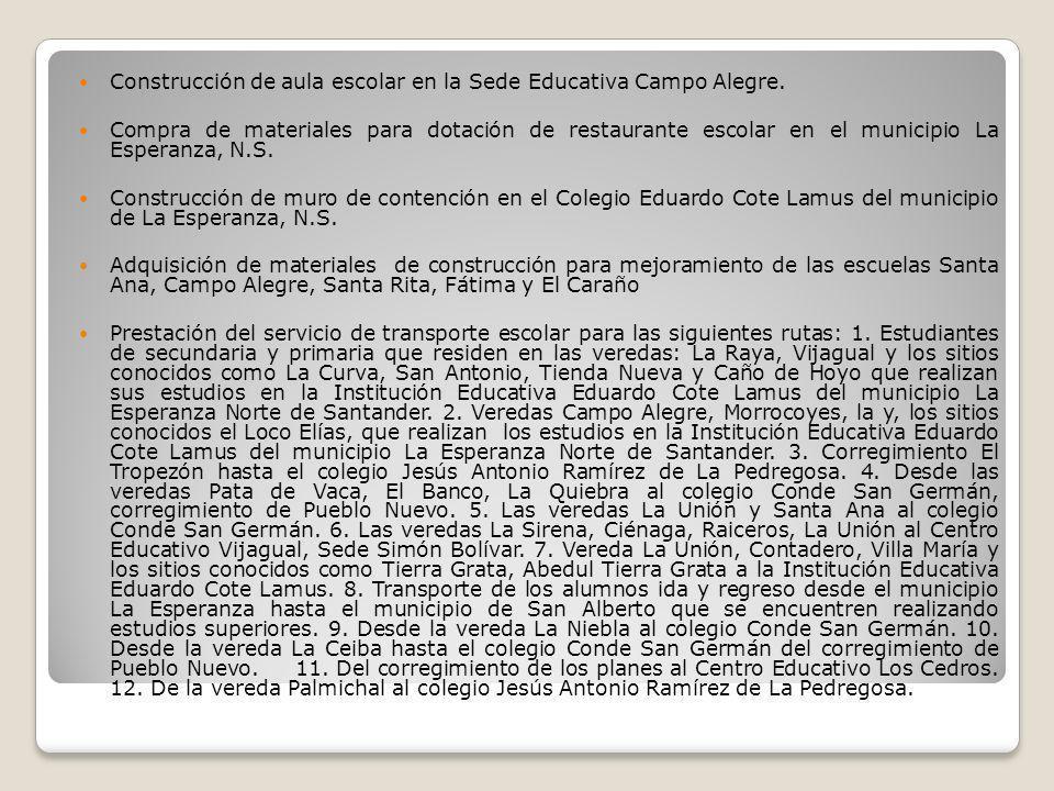 Construcción de aula escolar en la Sede Educativa Campo Alegre. Compra de materiales para dotación de restaurante escolar en el municipio La Esperanza