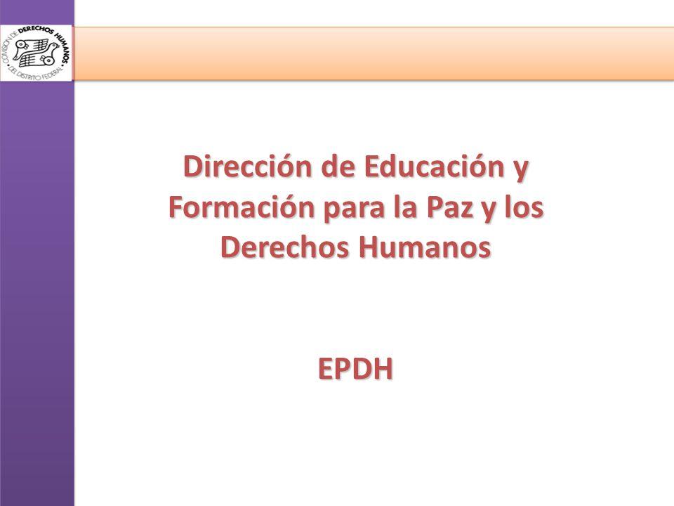 Dirección de Educación y Formación para la Paz y los Derechos Humanos EPDH