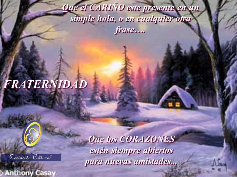 Que las lágrimas sean pocas, y compartidas Que las lágrimas sean pocas, y compartidas Que las alegrías estén siempre presentes y sean festejadas por todos Que las alegrías estén siempre presentes y sean festejadas por todos SOLIDARIDAD