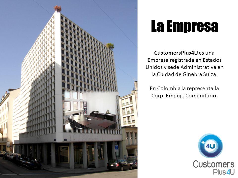 La Empresa CustomersPlus4U es una Empresa registrada en Estados Unidos y sede Administrativa en la Ciudad de Ginebra Suiza.