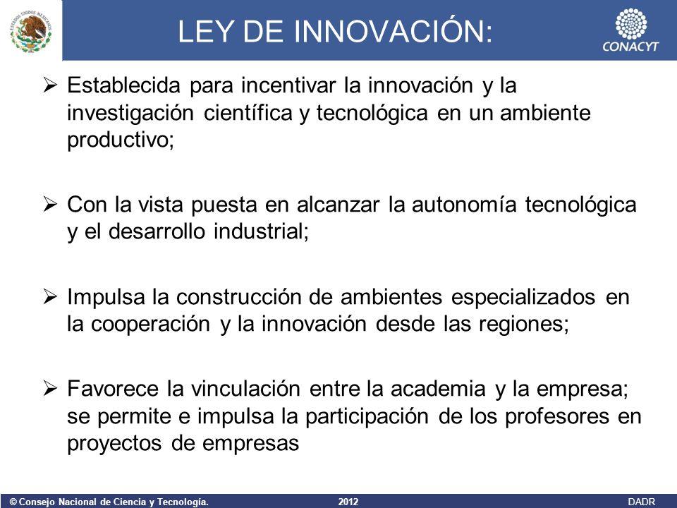 LEY DE INNOVACIÓN: Establecida para incentivar la innovación y la investigación científica y tecnológica en un ambiente productivo; Con la vista puest