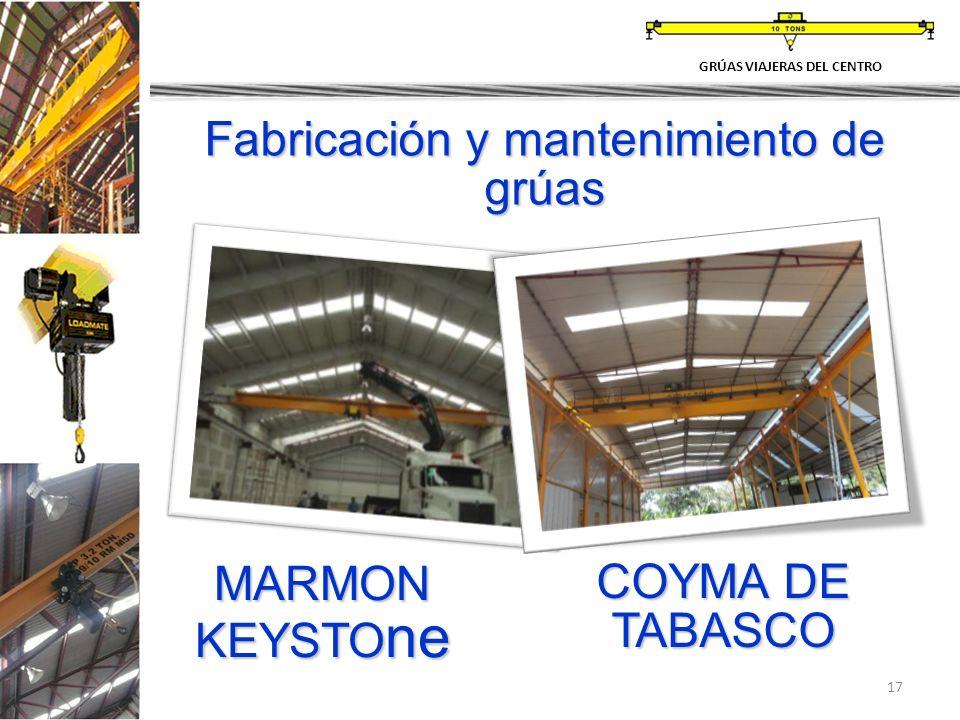 17 Fabricación y mantenimiento de grúas MARMON KEYSTO ne COYMA DE TABASCO GRÚAS VIAJERAS DEL CENTRO