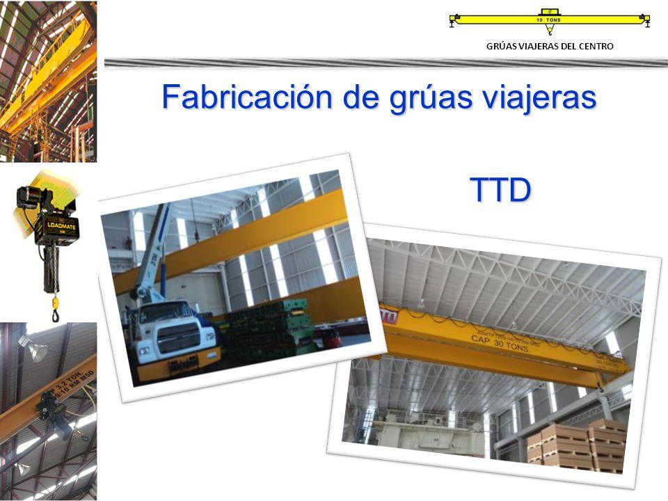 TTD Fabricación de grúas viajeras GRÚAS VIAJERAS DEL CENTRO