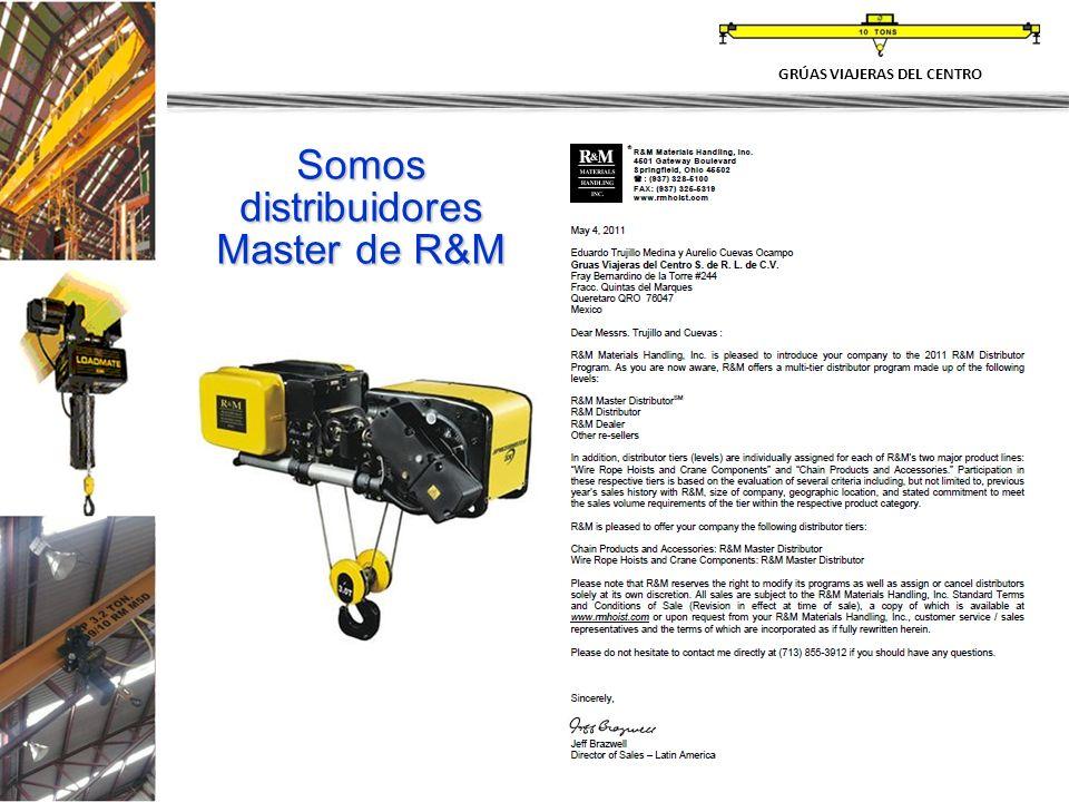 22 Somos distribuidores Master de R&M GRÚAS VIAJERAS DEL CENTRO