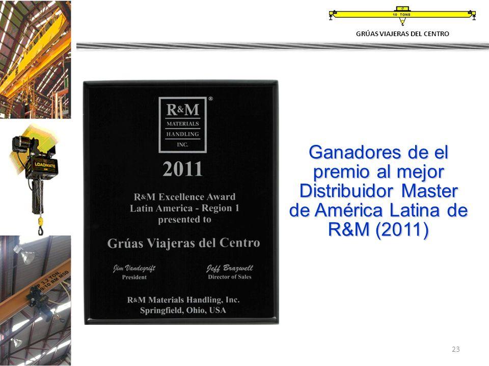 23 GRÚAS VIAJERAS DEL CENTRO Ganadores de el premio al mejor Distribuidor Master de América Latina de R&M (2011)