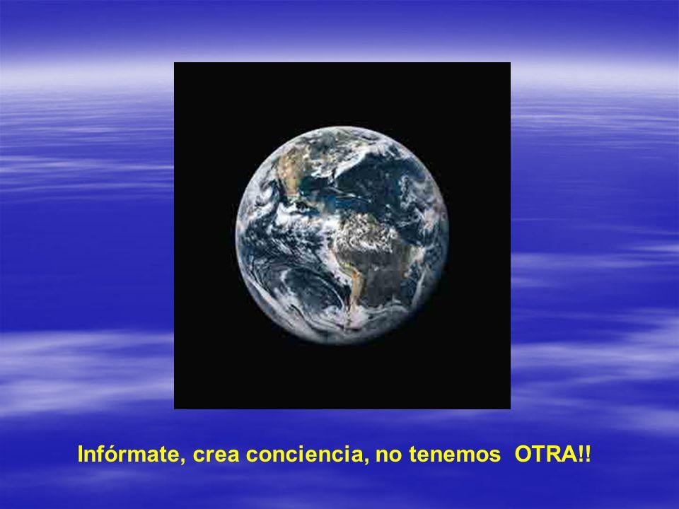 Infórmate, crea conciencia, no tenemos OTRA!!