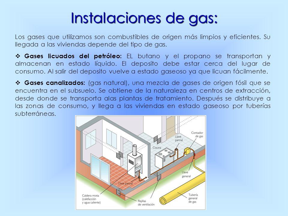 Instalaciones de gas: Los gases que utilizamos son combustibles de origen más limpios y eficientes. Su llegada a las viviendas depende del tipo de gas