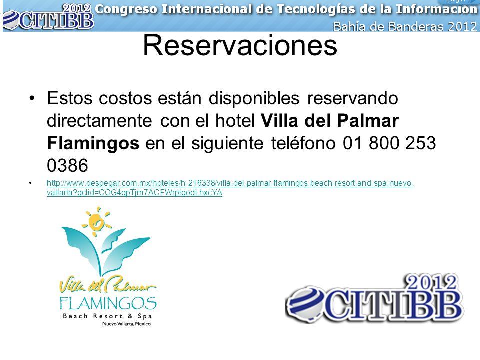 Reservaciones Estos costos están disponibles reservando directamente con el hotel Villa del Palmar Flamingos en el siguiente teléfono 01 800 253 0386