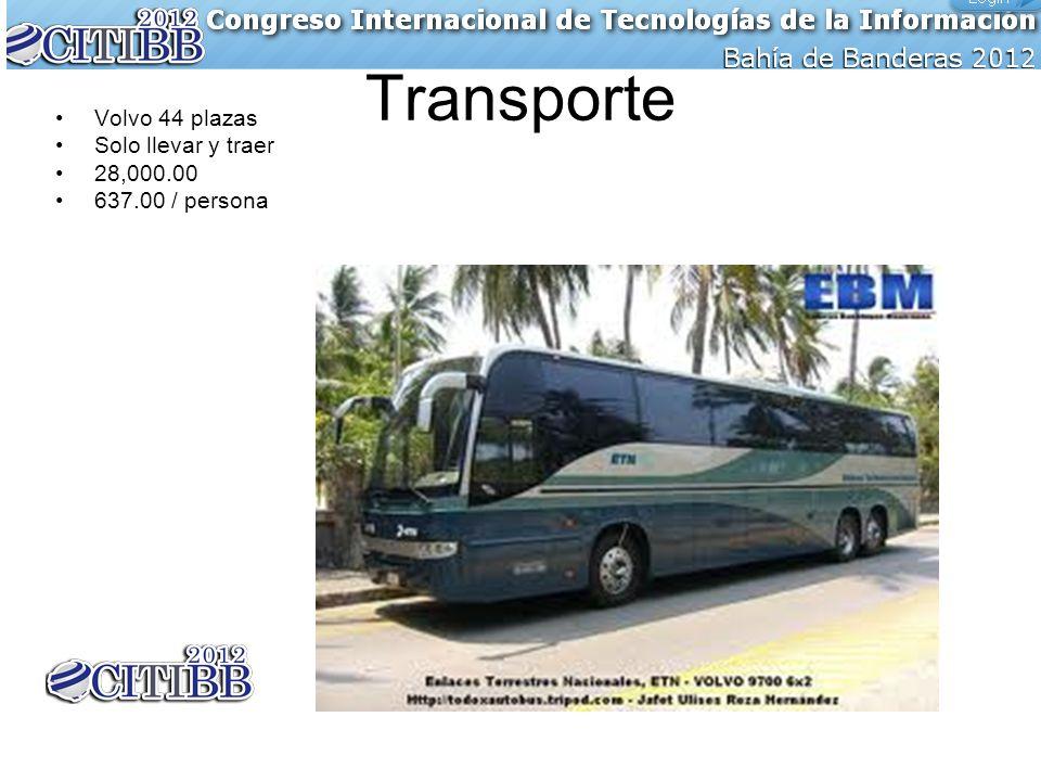 Transporte Volvo 44 plazas Solo llevar y traer 28,000.00 637.00 / persona