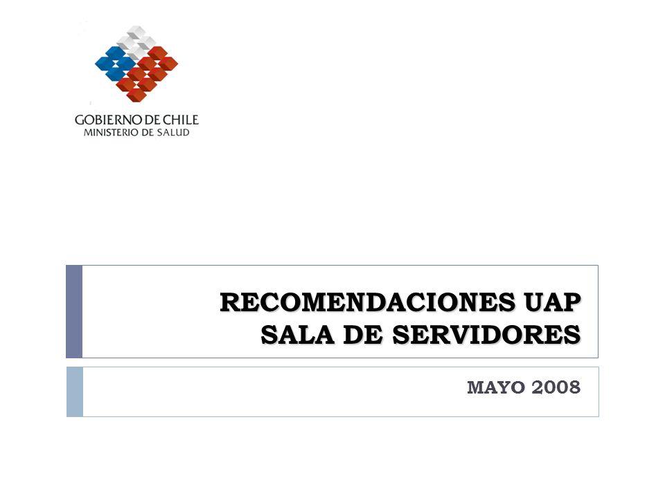 RECOMENDACIONES UAP SALA DE SERVIDORES MAYO 2008
