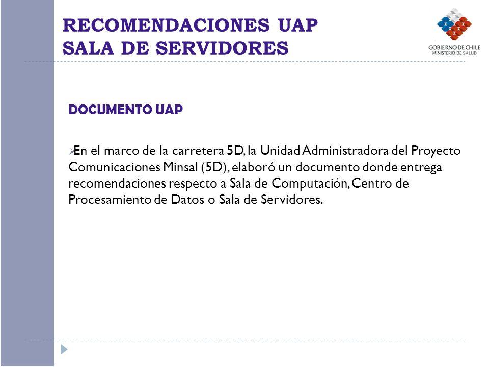 DOCUMENTO UAP En el marco de la carretera 5D, la Unidad Administradora del Proyecto Comunicaciones Minsal (5D), elaboró un documento donde entrega rec