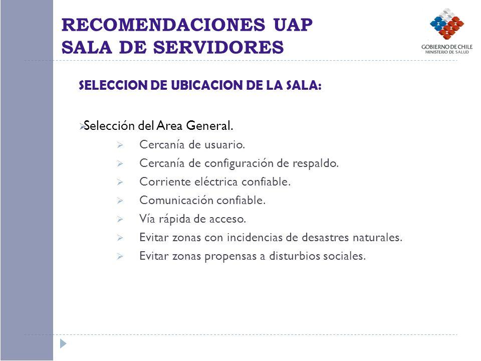 SELECCION DE UBICACION DE LA SALA: Selección del Area General. Cercanía de usuario. Cercanía de configuración de respaldo. Corriente eléctrica confiab