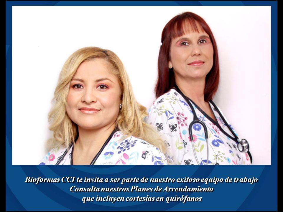 Bioformas CCI te invita a ser parte de nuestro exitoso equipo de trabajo Consulta nuestros Planes de Arrendamiento que incluyen cortesías en quirófano