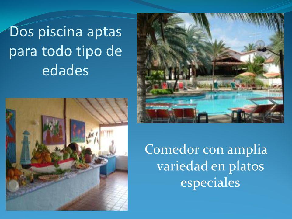 Dos piscina aptas para todo tipo de edades Comedor con amplia variedad en platos especiales
