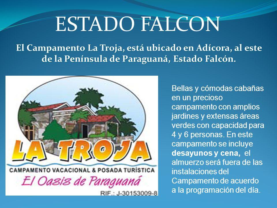 ESTADO FALCON El Campamento La Troja, está ubicado en Adícora, al este de la Península de Paraguaná, Estado Falcón.