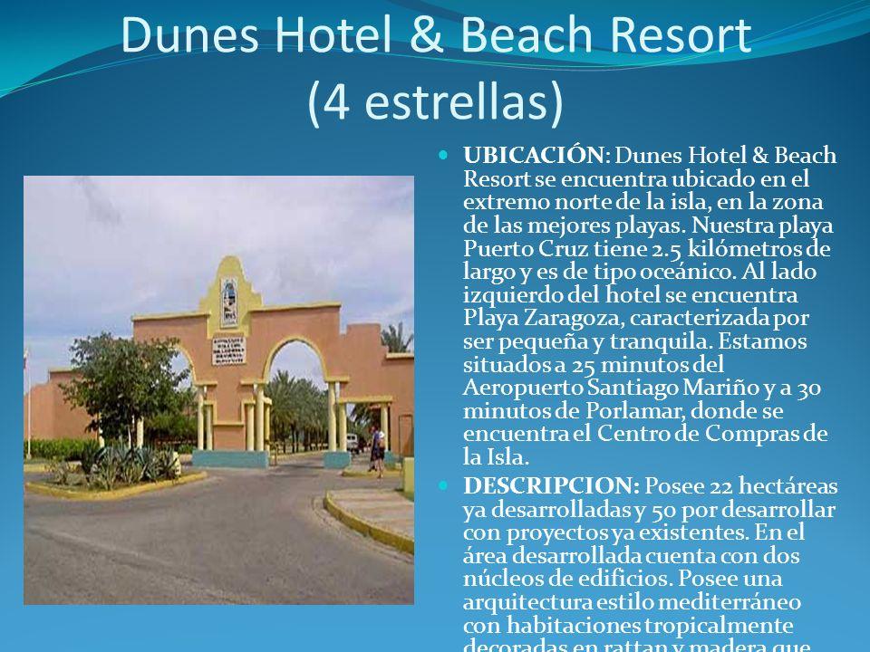 UBICACIÓN: Dunes Hotel & Beach Resort se encuentra ubicado en el extremo norte de la isla, en la zona de las mejores playas.