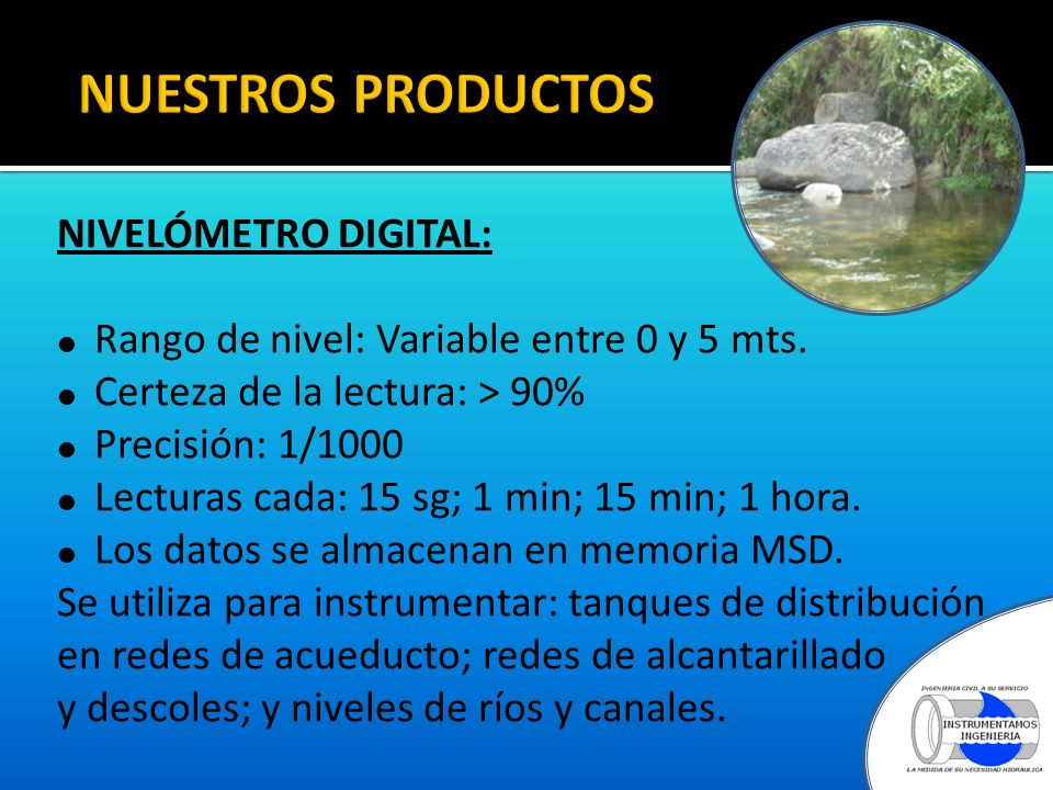 NIVELÓMETRO DIGITAL: Rango de nivel: Variable entre 0 y 5 mts.