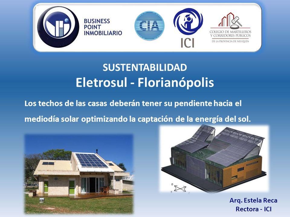 Eletrosul - Florianópolis Los techos de las casas deberán tener su pendiente hacia el mediodía solar optimizando la captación de la energía del sol.