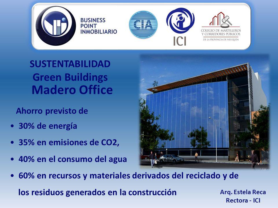 Madero Office SUSTENTABILIDAD Green Buildings Ahorro previsto de 30% de energía 35% en emisiones de CO2, 40% en el consumo del agua 60% en recursos y materiales derivados del reciclado y de los residuos generados en la construcción Arq.