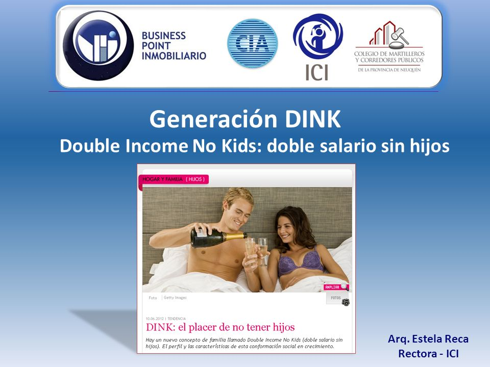 Arq. Estela Reca Rectora - ICI Generación DINK Double Income No Kids: doble salario sin hijos