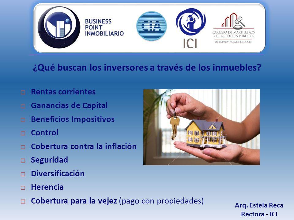 Arq. Estela Reca Rectora - ICI ¿Qué buscan los inversores a través de los inmuebles.