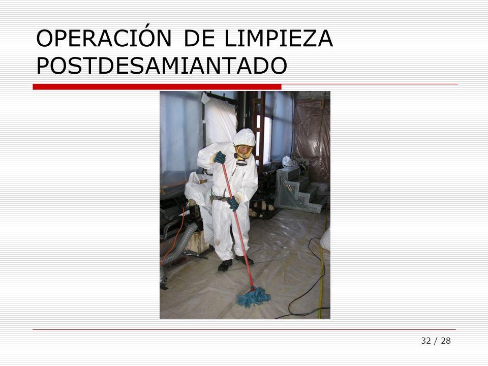 32 / 28 OPERACIÓN DE LIMPIEZA POSTDESAMIANTADO
