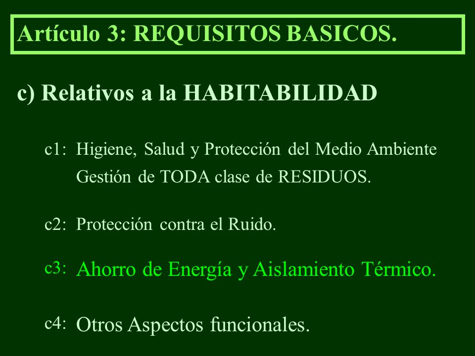 Artículo 3: REQUISITOS BASICOS. c) Relativos a la HABITABILIDAD Higiene, Salud y Protección del Medio Ambientec1: Protección contra el Ruido.c2: Ahorr