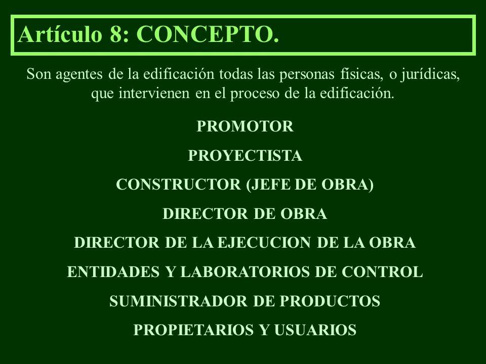 Artículo 8: CONCEPTO. Son agentes de la edificación todas las personas físicas, o jurídicas, que intervienen en el proceso de la edificación. PROMOTOR