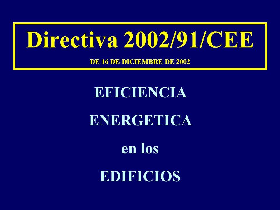 Directiva 2002/91/CEE DE 16 DE DICIEMBRE DE 2002 EFICIENCIA ENERGETICA en los EDIFICIOS