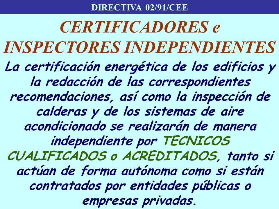 DIRECTIVA 02/91/CEE CERTIFICADORES e INSPECTORES INDEPENDIENTES La certificación energética de los edificios y la redacción de las correspondientes re