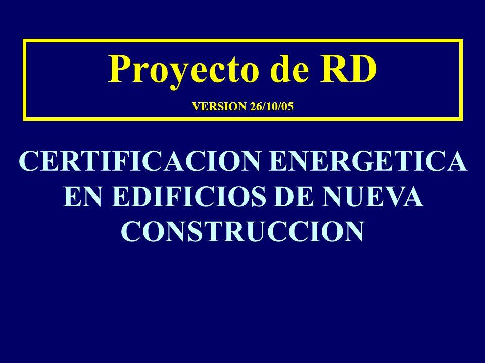 Proyecto de RD VERSION 26/10/05 CERTIFICACION ENERGETICA EN EDIFICIOS DE NUEVA CONSTRUCCION