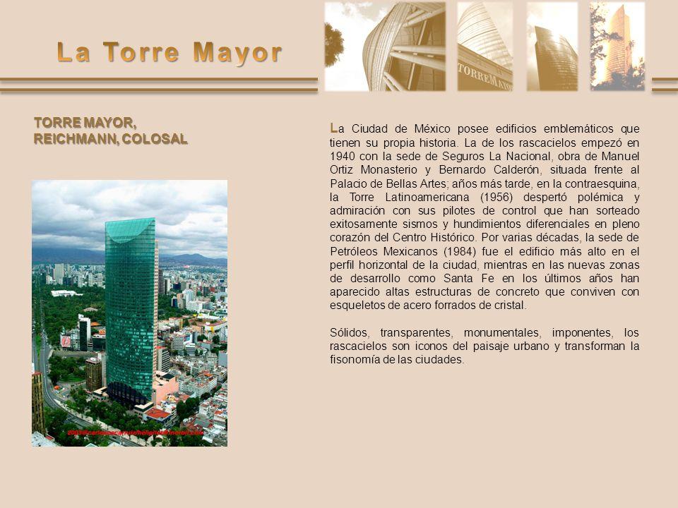 PROCESO CONSTRUCTIVO ingeniería sísmica L a Torre Mayor está ubicado en el límite entre las zonas sísmicas II y III, siendo esta última -por definición del Reglamento de Construcciones del Distrito Federal - la zona sísmica más fuerte.
