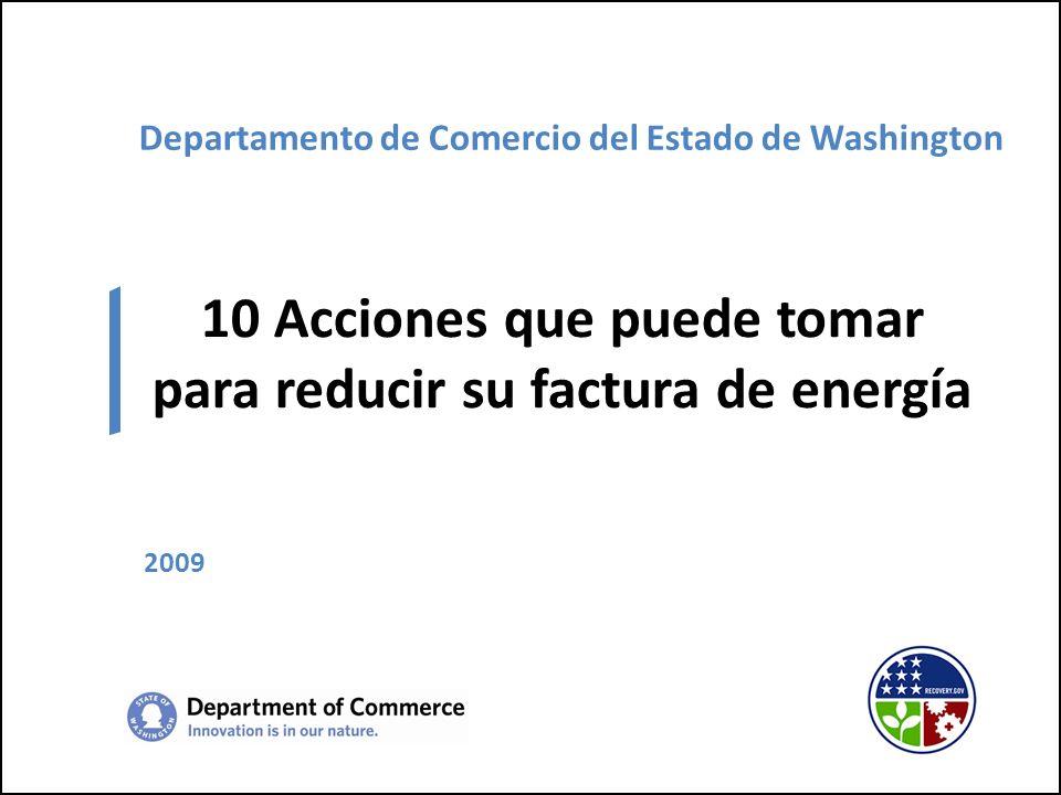 Departamento de Comercio del Estado de Washington 10 Acciones que puede tomar para reducir su factura de energía 2009