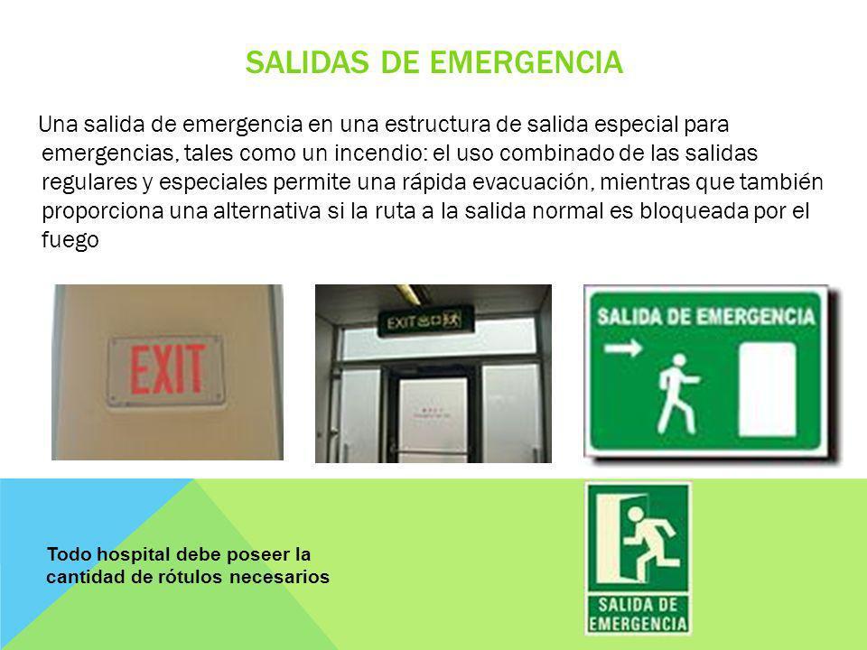 SALIDAS DE EMERGENCIA Una salida de emergencia en una estructura de salida especial para emergencias, tales como un incendio: el uso combinado de las