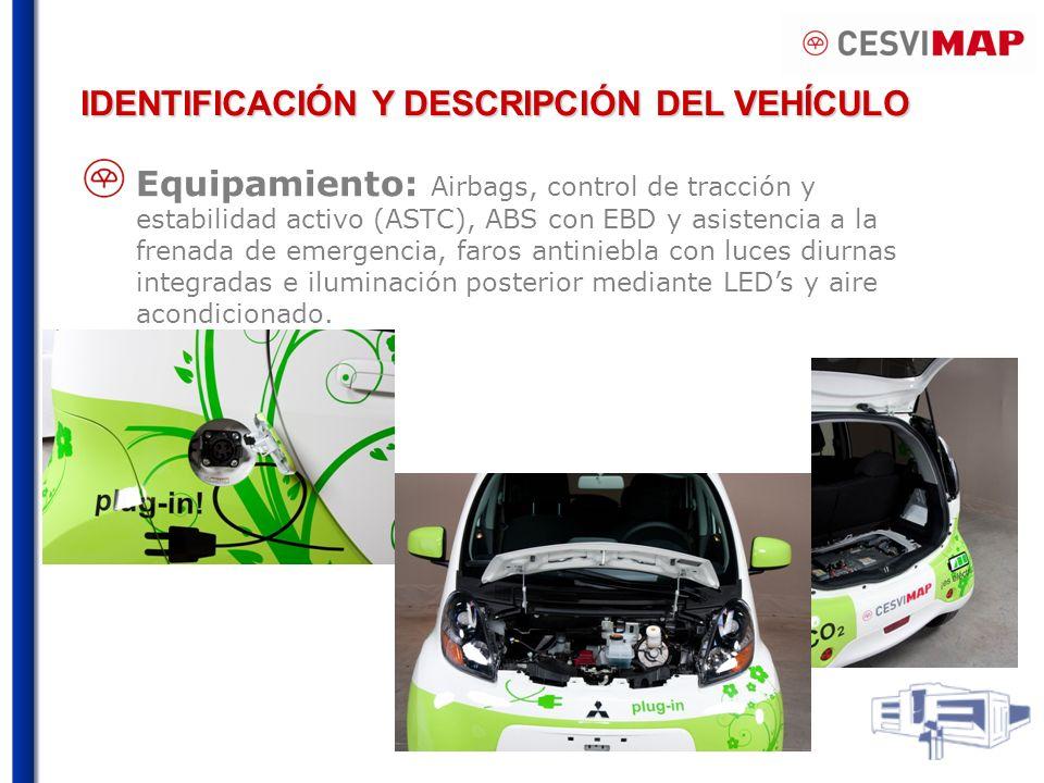 IDENTIFICACIÓN Y DESCRIPCIÓN DEL VEHÍCULO Equipamiento: Airbags, control de tracción y estabilidad activo (ASTC), ABS con EBD y asistencia a la frenad