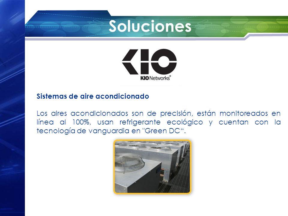 Soluciones Sistemas de aire acondicionado Los aires acondicionados son de precisión, están monitoreados en línea al 100%, usan refrigerante ecológico