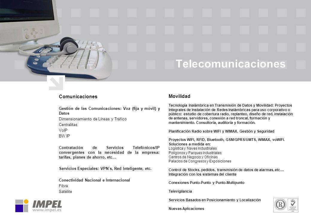 Telecomunicaciones Comunicaciones Gestión de las Comunicaciones: Voz (fija y móvil) y Datos Dimensionamiento de Líneas y Tráfico Centralitas VoIP BW I