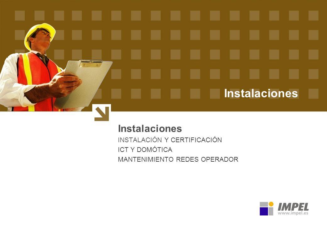 Instalaciones INSTALACIÓN Y CERTIFICACIÓN ICT Y DOMÓTICA MANTENIMIENTO REDES OPERADOR