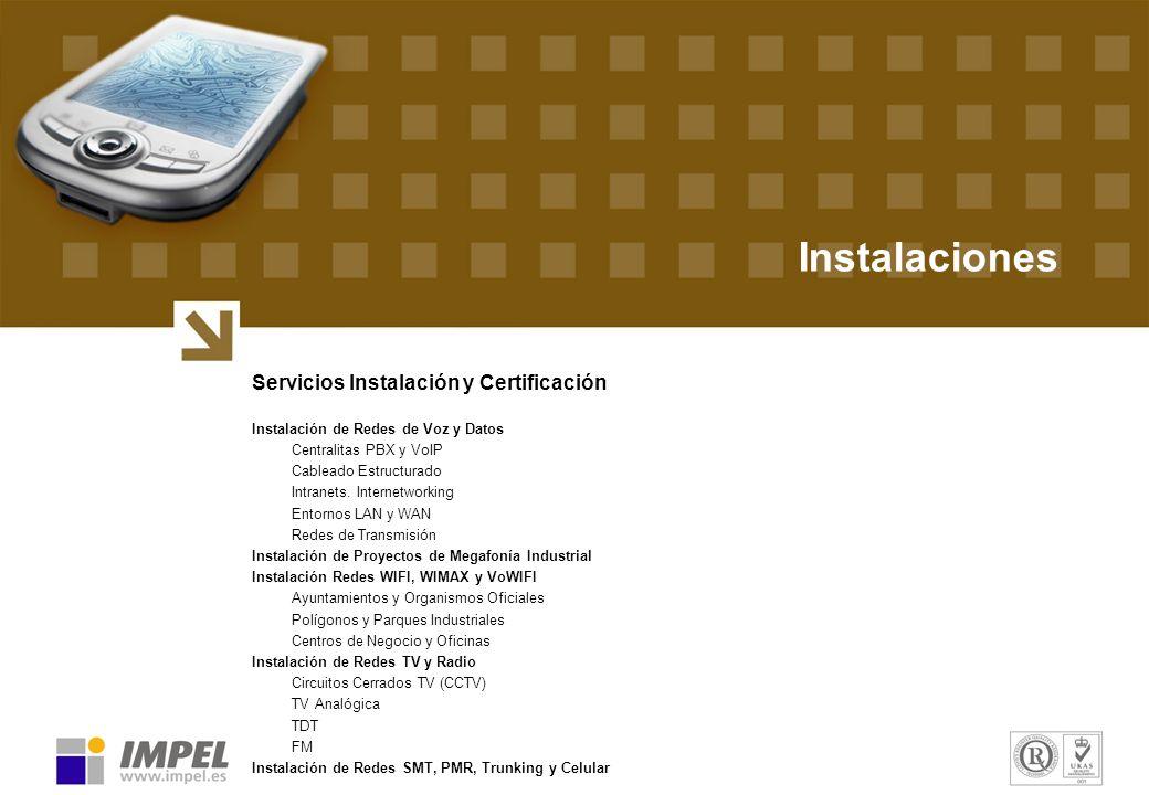 Instalaciones Servicios Instalación y Certificación Instalación de Redes de Voz y Datos Centralitas PBX y VoIP Cableado Estructurado Intranets. Intern