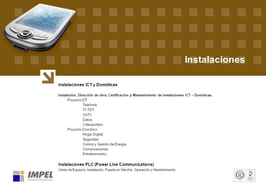 Instalaciones Instalaciones ICT y Domóticas Instalación, Dirección de obra, Certificación y Mantenimiento de Instalaciones ICT – Domóticas. Proyecto I