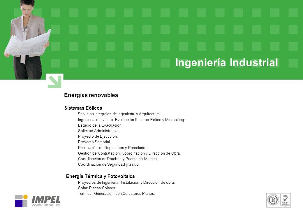 Ingeniería Industrial Energías renovables Sistemas Eólicos Servicios integrales de Ingeniería y Arquitectura. Ingeniería del viento: Evaluación Recurs