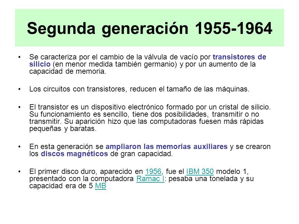 Segunda generación 1955-1964 Se caracteriza por el cambio de la válvula de vacío por transistores de silicio (en menor medida también germanio) y por