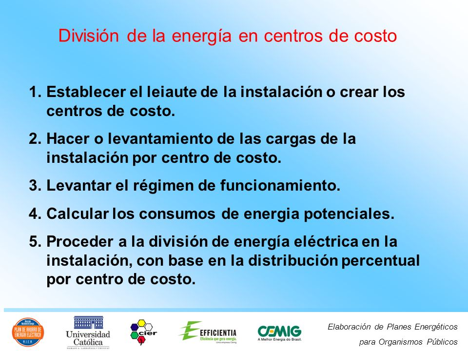 Elaboración de Planes Energéticos para Organismos Públicos 1.Establecer el leiaute de la instalación o crear los centros de costo.