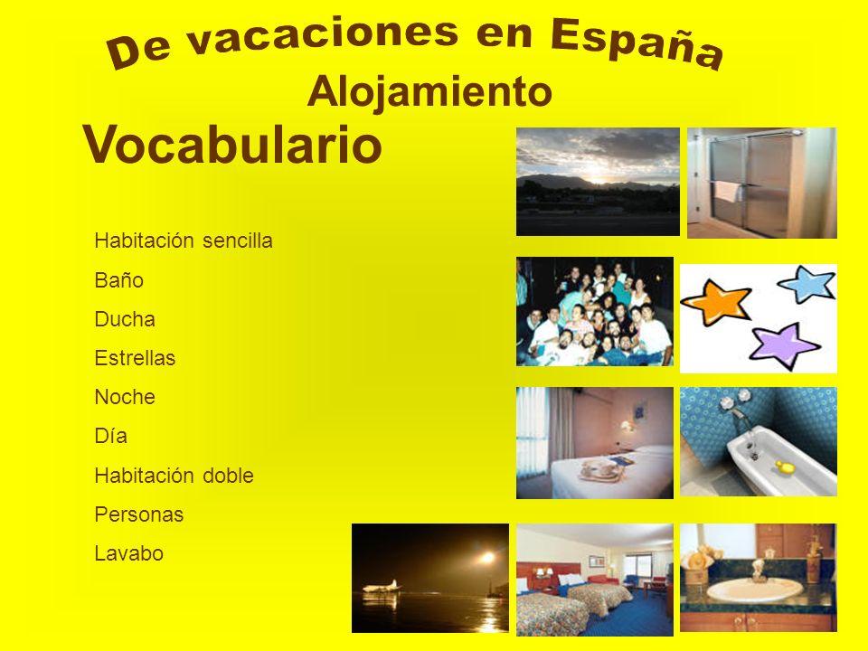 Alojamiento Vocabulario Habitación sencilla Baño Ducha Estrellas Noche Día Habitación doble Personas Lavabo