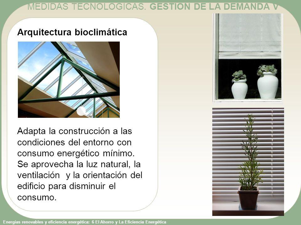 Energías renovables y eficiencia energética: 6 El Ahorro y La Eficiencia Energética Arquitectura bioclimática Adapta la construcción a las condiciones
