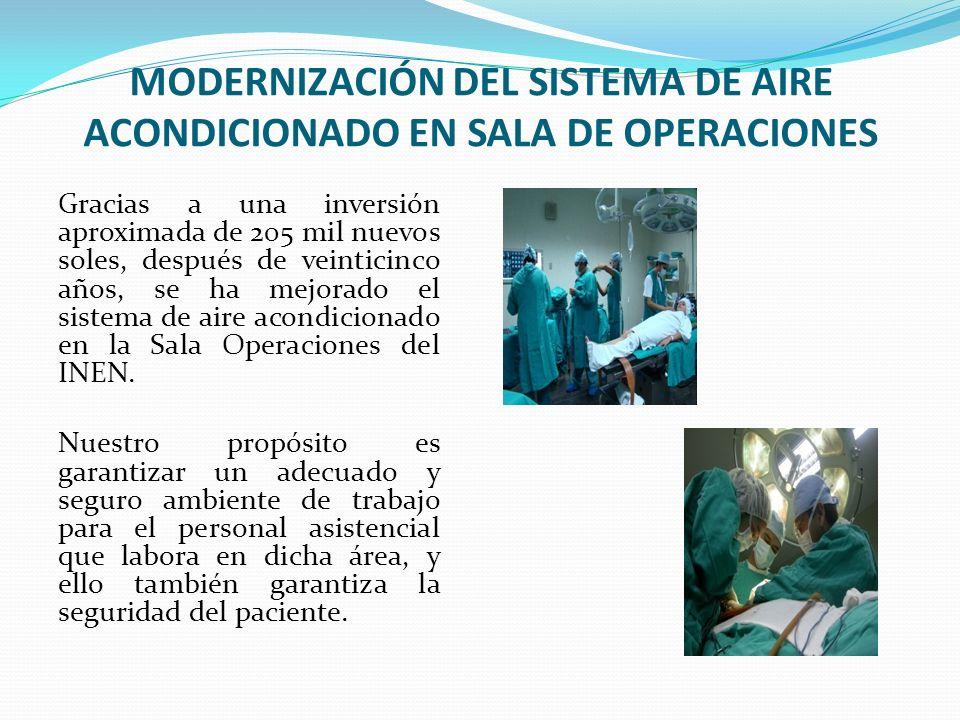 MODERNIZACIÓN DEL SISTEMA DE AIRE ACONDICIONADO EN SALA DE OPERACIONES Gracias a una inversión aproximada de 205 mil nuevos soles, después de veintici