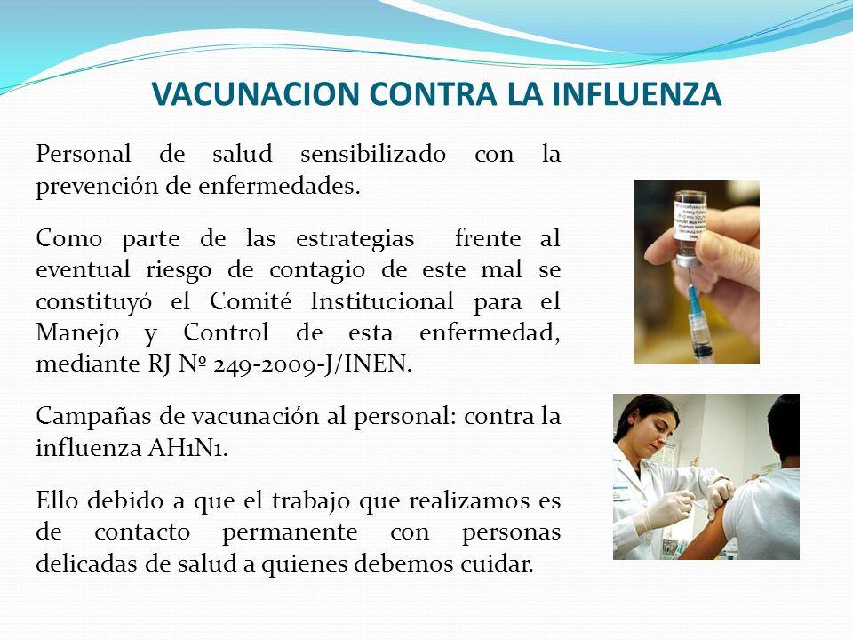 VACUNACION CONTRA LA INFLUENZA Personal de salud sensibilizado con la prevención de enfermedades. Como parte de las estrategias frente al eventual rie