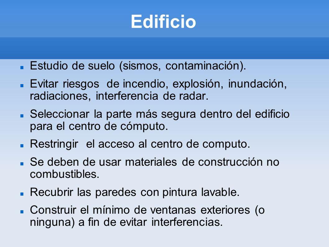 Edificio Estudio de suelo (sismos, contaminación). Evitar riesgos de incendio, explosión, inundación, radiaciones, interferencia de radar. Seleccionar