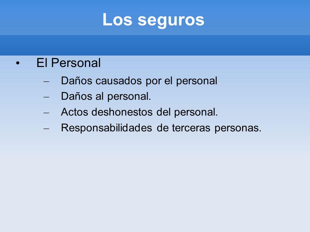 Los seguros El Personal – Daños causados por el personal – Daños al personal. – Actos deshonestos del personal. – Responsabilidades de terceras person