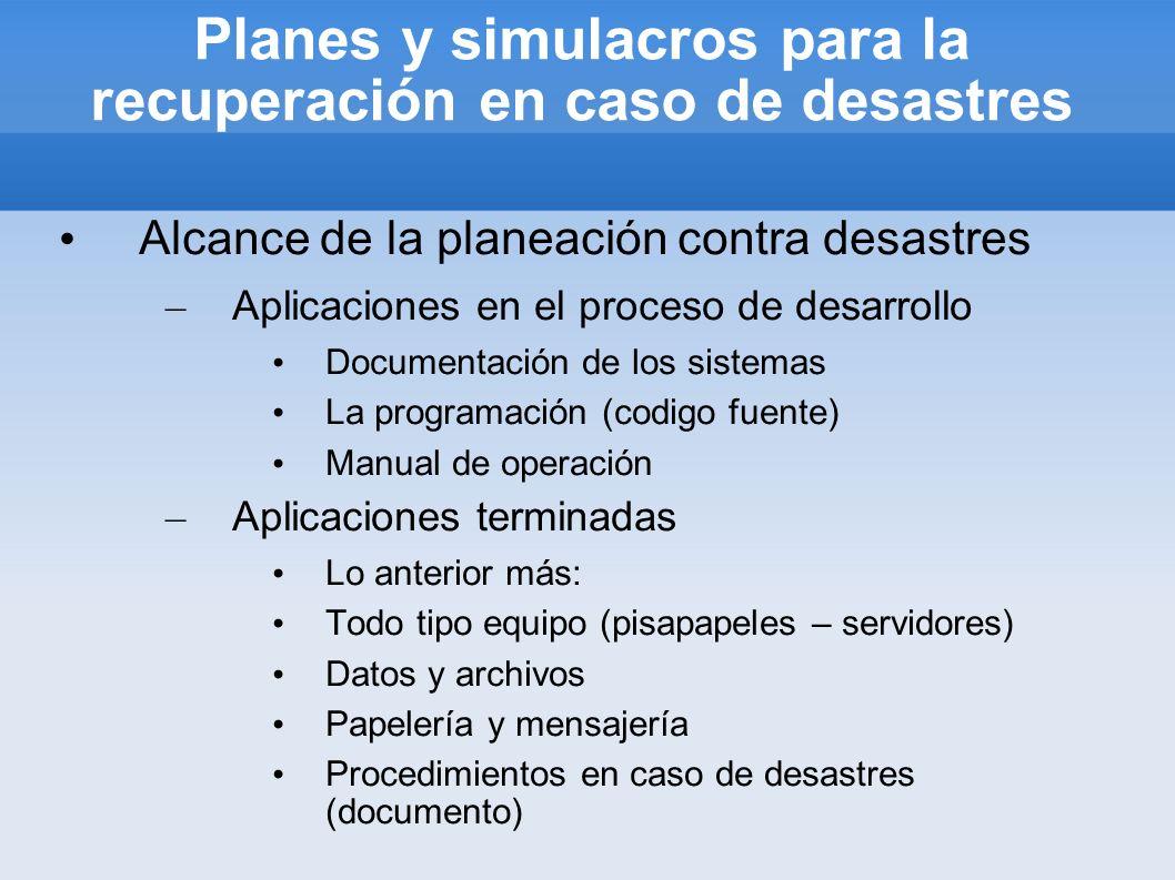 Planes y simulacros para la recuperación en caso de desastres Alcance de la planeación contra desastres – Aplicaciones en el proceso de desarrollo Doc